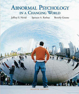 Abnormal Psychology in a Changing World Value Pack (Includes Speaking Out CD ROM-Standalone for Abnormal Psychology in a Changing World & Study Guide for Abnormal Psychology in a Changing World) - Jeffrey S Nevid,Spencer a Rathus,Beverly Greene - cover