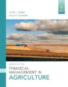 Financial Management in Agriculture - Peter J. Barry,Paul N. Ellinger,Bruce J. Sherrick - cover