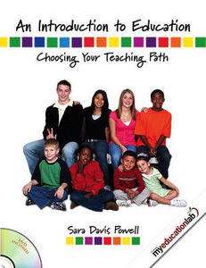 Introduction to Education: Choosing Your Teaching Path (with Myeducationlab) Value Package (Includes What Every Teacher Should Know About: Professionalism in Teaching) - Sara Davis Powell - cover