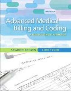 Guide to Advanced Medical Billing: A Reimbursement Approach - Sharon Brown,Lori Tyler,ICDC Publishing, Inc. - cover