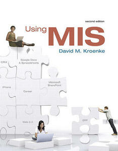 Using MIS Value Package (Includes MIS Cases: Decision Making Wih Application Software) - David Kroenke - cover