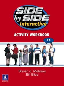 Side by Side 2 DVD 2A and Interactive Workbook 2A - Steven J. Molinsky,Bill Bliss - cover