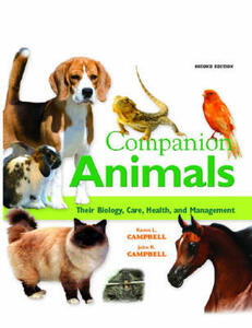 Companion Animals: Their Biology, Care, Health, and Management - Karen L. Campbell,Jim L. Corbin,John R. Campbell - cover