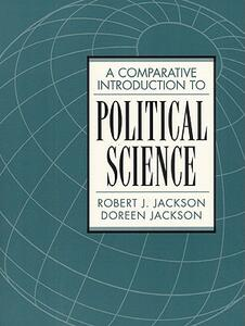 A Comparative Introduction to Political Science - Robert J. Jackson,Doreen Jackson - cover