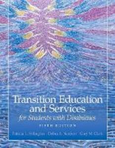 Transition Education and Services for Students with Disabilities - Patricia L. Sitlington,Debra A. Neubert,Gary M. Clark - cover