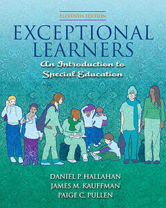 Exceptional Learners: Introduction to Special Education Value Pack (Includes Myeducationlab Student Access & Special Education: What It Is and Why We Need It) - Daniel P Hallahan,James M Kauffman,Paige C Pullen - cover