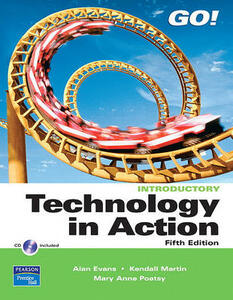 Technology in Action, Introductory Value Pack (Includes Go! with Microsoft Word 2007, Brief & Go! with Microsoft Excel 2007, Brief) - Alan Evans,Mary Anne Poatsy,Kendall Martin - cover
