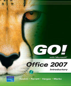 Go! with Microsoft Office 2007 Introductory Value Pack (Includes Myitlab 12-Month Student Access & Microsoft Office 2007 180-Day Trial 2008) - Shelley Gaskin,Robert L Ferrett,Alicia Vargas - cover
