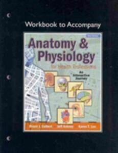 Workbook for Anatomy and Physiology for Health Professionals - Bruce J. Colbert,Jeff J. Ankney - cover