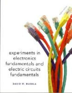Lab Manual for Electronics Fundamentals and Electronic Circuits Fundamentals, Electronics Fundamentals: Circuits, Devices & Applications - David M. Buchla - cover