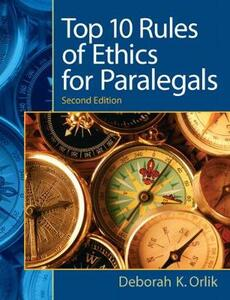 Top 10 Rules of Ethics for Paralegals - Deborah K. Orlik - cover