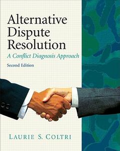 Alternative Dispute Resolution: A Conflict Diagnosis Approach - Laurie S. Coltri - cover