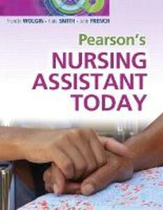 Pearson's Nursing Assistant Today - Francie Wolgin,Kate Smith,Julie French - cover