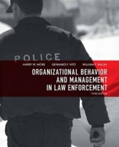 Organizational Behavior and Management in Law Enforcement - Harry W. More,Gennaro F. Vito,William F. Walsh - cover