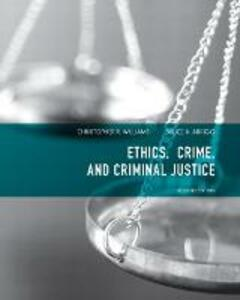 Ethics, Crime, and Criminal Justice - Christopher R. Williams,Bruce A. Arrigo - cover
