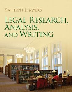 Legal Research, Analysis, and Writing - Kathryn E. Myers,Kathryn E. Myers - cover