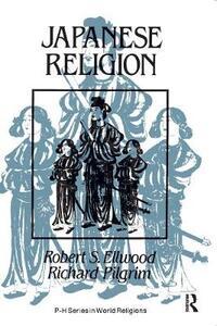 Japanese Religion: A Cultural Perspective - Robert Ellwood,Richard Pilgrim - cover