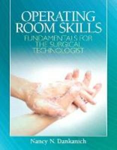 Operating Room Skills: Fundamentals for the Surgical Technologist - Nancy Dankanich - cover