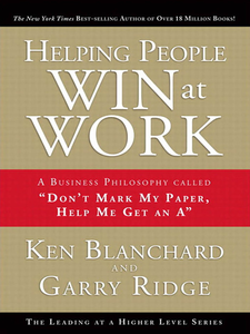 Ebook in inglese Helping People Win at Work Blanchard, Ken , Ridge, Garry