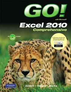 GO! with Microsoft Excel 2010, Comprehensive - Shelley Gaskin,Alicia Vargas,Suzanne Marks - cover