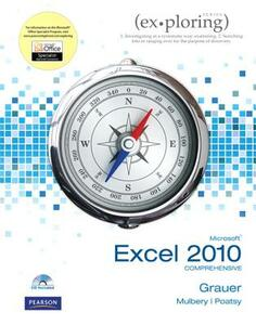 Exploring Microsoft Office Excel 2010 Comprehensive - Robert T. Grauer,Mary Anne Poatsy,Keith Mulbery - cover