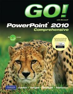 GO! with Microsoft PowerPoint 2010, Comprehensive - Shelley Gaskin,Alicia Vargas,Donna Madsen - cover