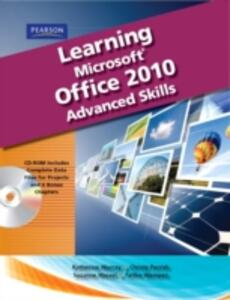 Learning Microsoft Office 2010, Advanced Student Edition -- CTE/School - Emergent Learning LLC,Suzanne Weixel,Faithe Wempen - cover