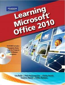 Learning Microsoft Office 2010, Standard Student Edition -- CTE/School - Emergent Learning LLC,Suzanne Weixel,Faithe Wempen - cover