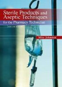 Sterile Products and Aseptic Techniques for the Pharmacy Technician - Mike Johnston,Jeff Gricar - cover