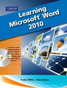 Learning Microsoft Office Word 2010, Student Edition - Suzanne Weixel,Faithe Wempen - cover