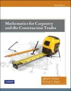 Mathematics for Carpentry and the Construction Trades - Alfred P. Webster,Kathryn E. Bright - cover