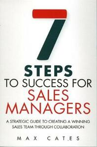 Seven Steps to Success for Sales Managers (Paperback) - Max F. Cates - cover