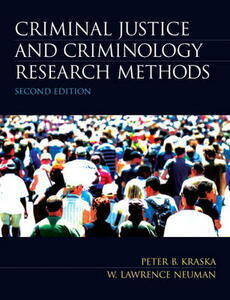 Criminal Justice and Criminology Research Methods - Peter B. Kraska,W. Lawrence Neuman - cover