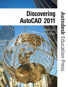 Discovering AutoCAD 2011 - Mark Dix,Paul Riley,Autodesk - cover