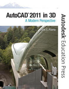 AutoCAD 2011 in 3D: A Modern Perspective - Frank Puerta,Autodesk - cover