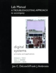 Student Lab Manual A Troubleshooting Approach for Digital Systems: Principles and Applications - Ronald J. Tocci,Neal S. Widmer,Greg Moss - cover