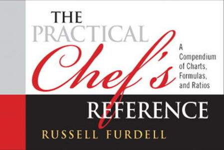 The Practical Chef's Reference: A Compendium of Charts, Formulas and Ratios - Russell Furdell - cover