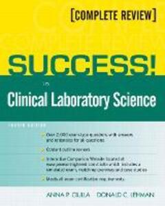 SUCCESS! in Clinical Laboratory Science - Anna P. Ciulla,Donald C. Lehman - cover