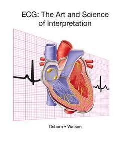 ECG: The Art and Science of Interpretation -- Instant Access - Kathleen S. Osborn,Annita S. Watson - cover