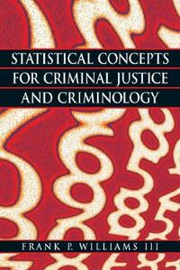 Statistical Concepts for Criminal Justice and Criminology - Frank P. Williams - cover