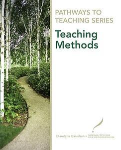Pathways to Teaching Series: Teaching Methods - Charlotte Danielson - cover