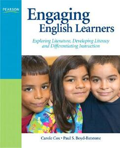 Engaging English Learners: Exploring Literature, Developing Literacy and Differentiating Instruction - Carole Cox,Paul Boyd-Batstone - cover