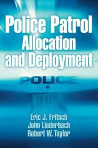 Police Patrol Allocation and Deployment - John Liederbach,Robert W. Taylor,Eric J. Fritsch - cover