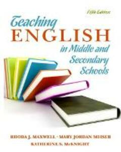 Teaching English in Middle and Secondary Schools - Rhoda S. Maxwell,Mary Meiser,Katherine S. McKnight - cover