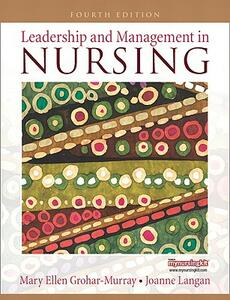 Leadership and Management in Nursing - Mary Ellen Grohar-Murray,Helen R. Dicroce,Joanne C. Langan - cover