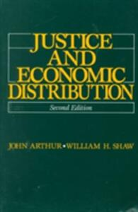 Justice and Economic Distribution - William H. Shaw - cover