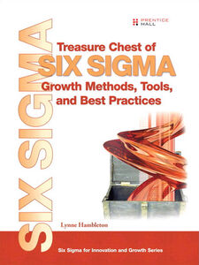 Foto Cover di Treasure Chest of Six Sigma Growth Methods, Tools, and Best Practices (Adobe Reader), Ebook inglese di Lynne Hambleton, edito da Pearson Education