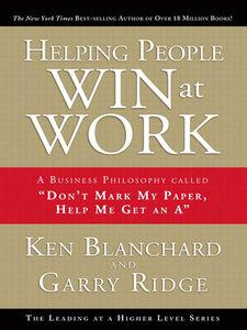 Foto Cover di Helping People Win at Work, Ebook inglese di Garry Ridge,Ken Blanchard, edito da Pearson Education
