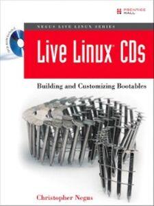 Foto Cover di Live Linux CDs, Ebook inglese di Christopher Negus, edito da Pearson Education