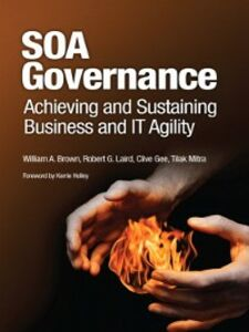 Ebook in inglese SOA Governance Brown, William A. , Gee, Clive , Laird, Robert , Mitra, Tilak